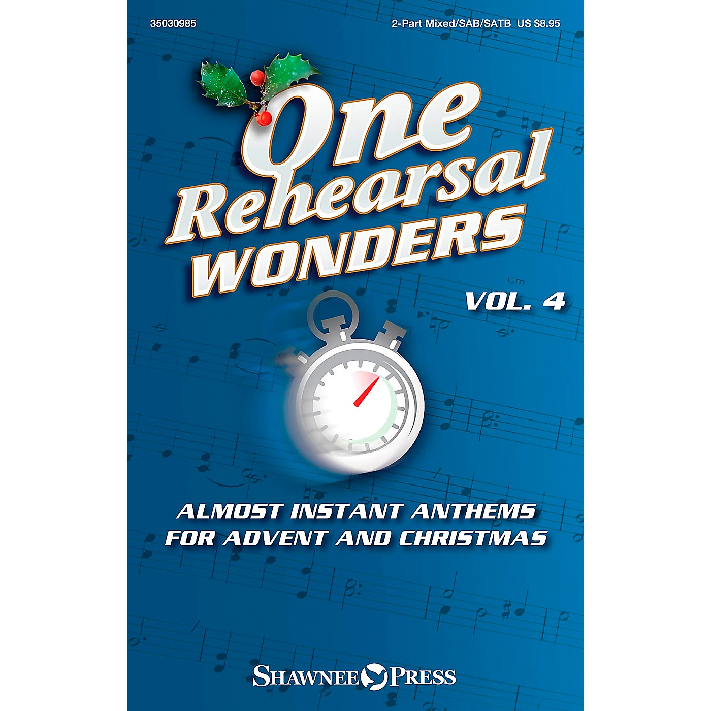 Shawnee Press One Rehearsal Wonders, Vol. 4 - Advent and Christmas 2PT/SAB/SATB arranged by Various thumbnail