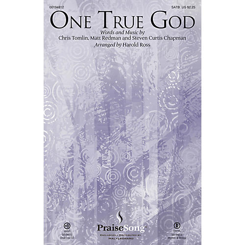PraiseSong One True God SATB by Steven Curtis Chapman arranged by Harold Ross thumbnail
