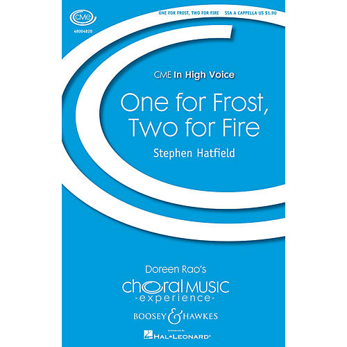 Boosey and Hawkes One for Frost, Two for Fire (CME In High Voice) SSA A Cappella composed by Stephen Hatfield thumbnail