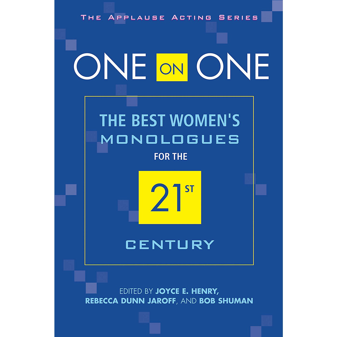 Applause Books One on One (The Best Women's Monologues for the 21st Century) Applause Acting Series Series Softcover thumbnail