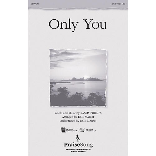 PraiseSong Only You SATB by Phillips, Craig & Dean arranged by Don Marsh thumbnail