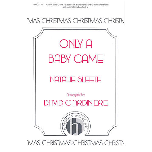 Hinshaw Music Only a Baby Came SAB arranged by David Giardiniere thumbnail