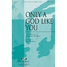 Only a God Like You SATB Arranged by Jay Rouse
