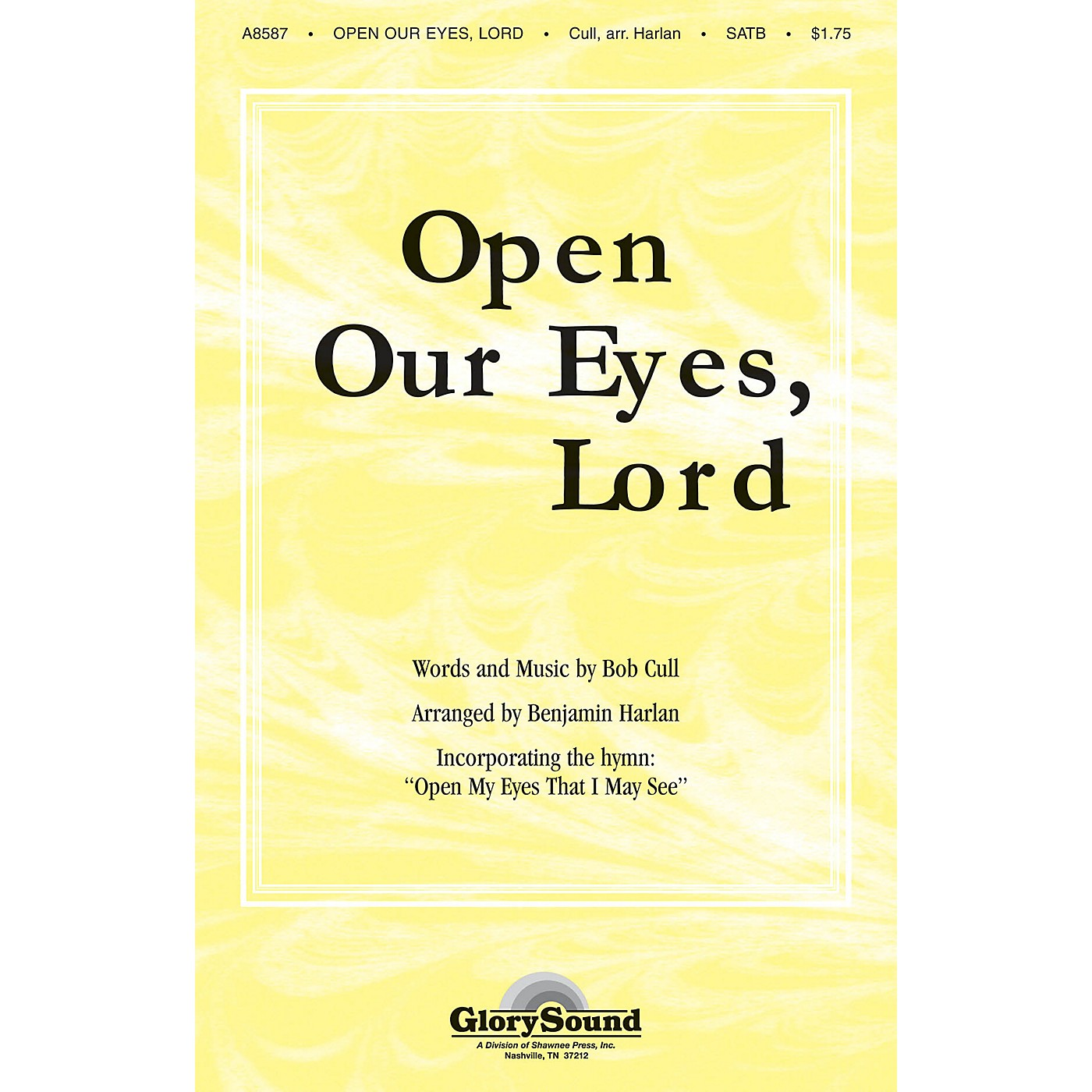 Shawnee Press Open Our Eyes, Lord (with Open My Eyes That I May See) SATB arranged by Benjamin Harlan thumbnail