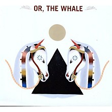 Or The Whale - Or, The Whale