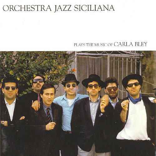 Alliance Orchestra Jazz Siciliana - Plays the Music of Carla Bley thumbnail