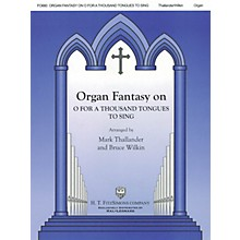 H.T. FitzSimons Company Organ Fantasy on O for a Thousand Tongues to Sing H.T. Fitzsimons Co Series Softcover