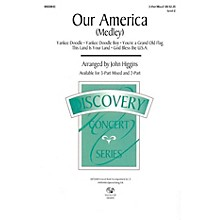 Hal Leonard Our America (Medley) 2-Part Arranged by John Higgins