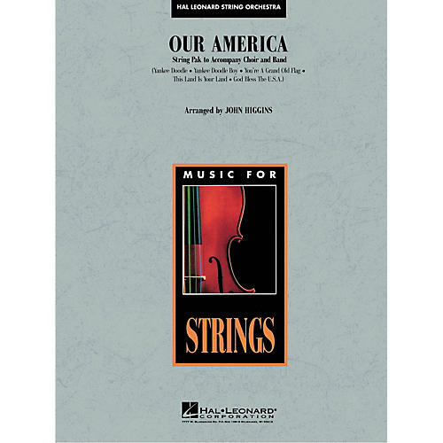 Hal Leonard Our America (String Pak to Accompany Band and Choir) Concert Band Level 3-4 Arranged by John Higgins thumbnail