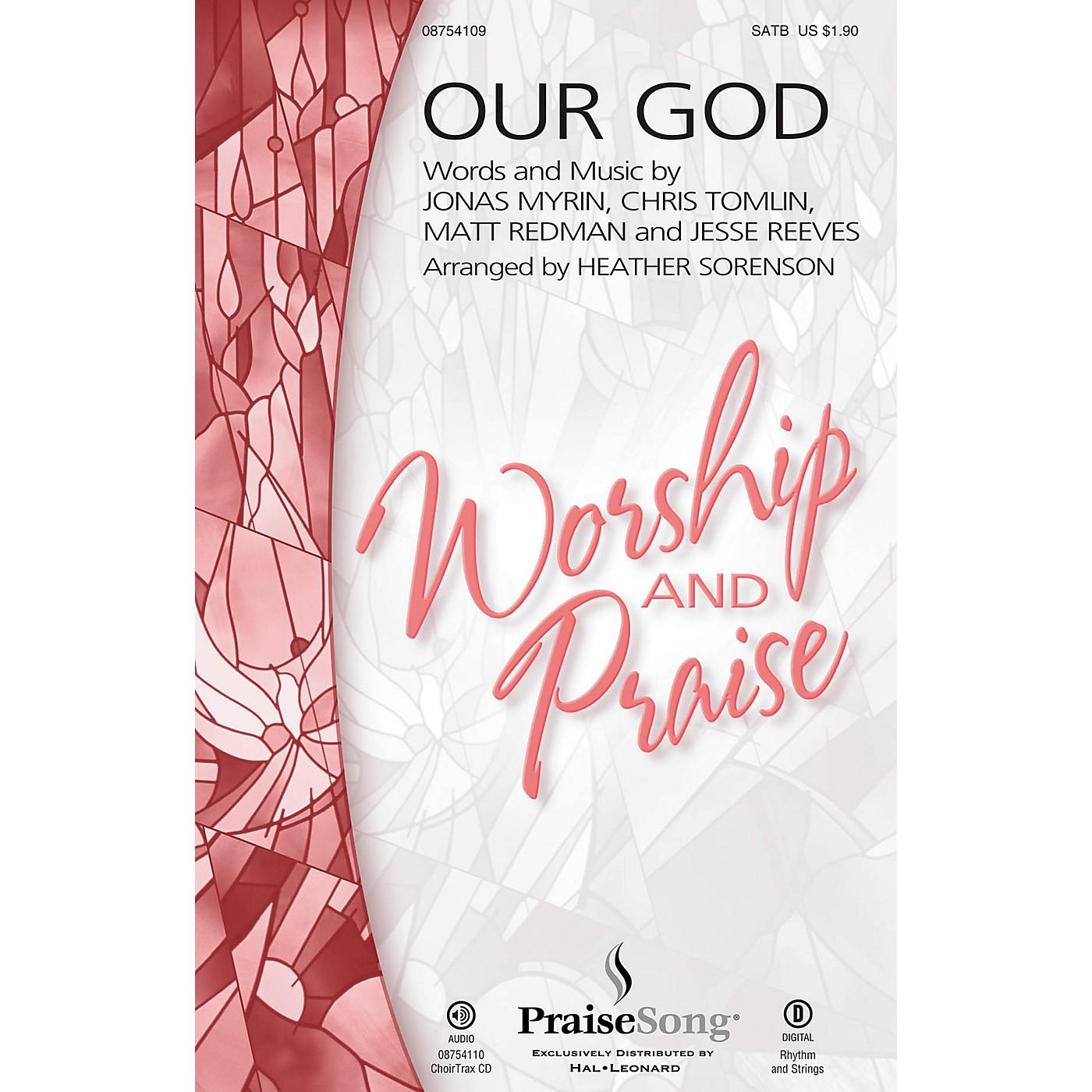 PraiseSong Our God CHOIRTRAX CD by Chris Tomlin Arranged by Heather Sorenson thumbnail