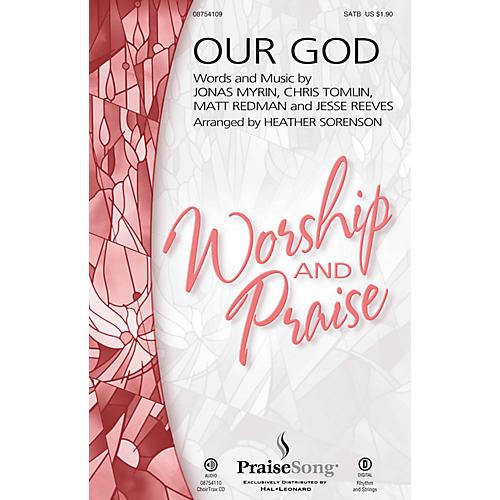 PraiseSong Our God SATB by Chris Tomlin arranged by Heather Sorenson thumbnail