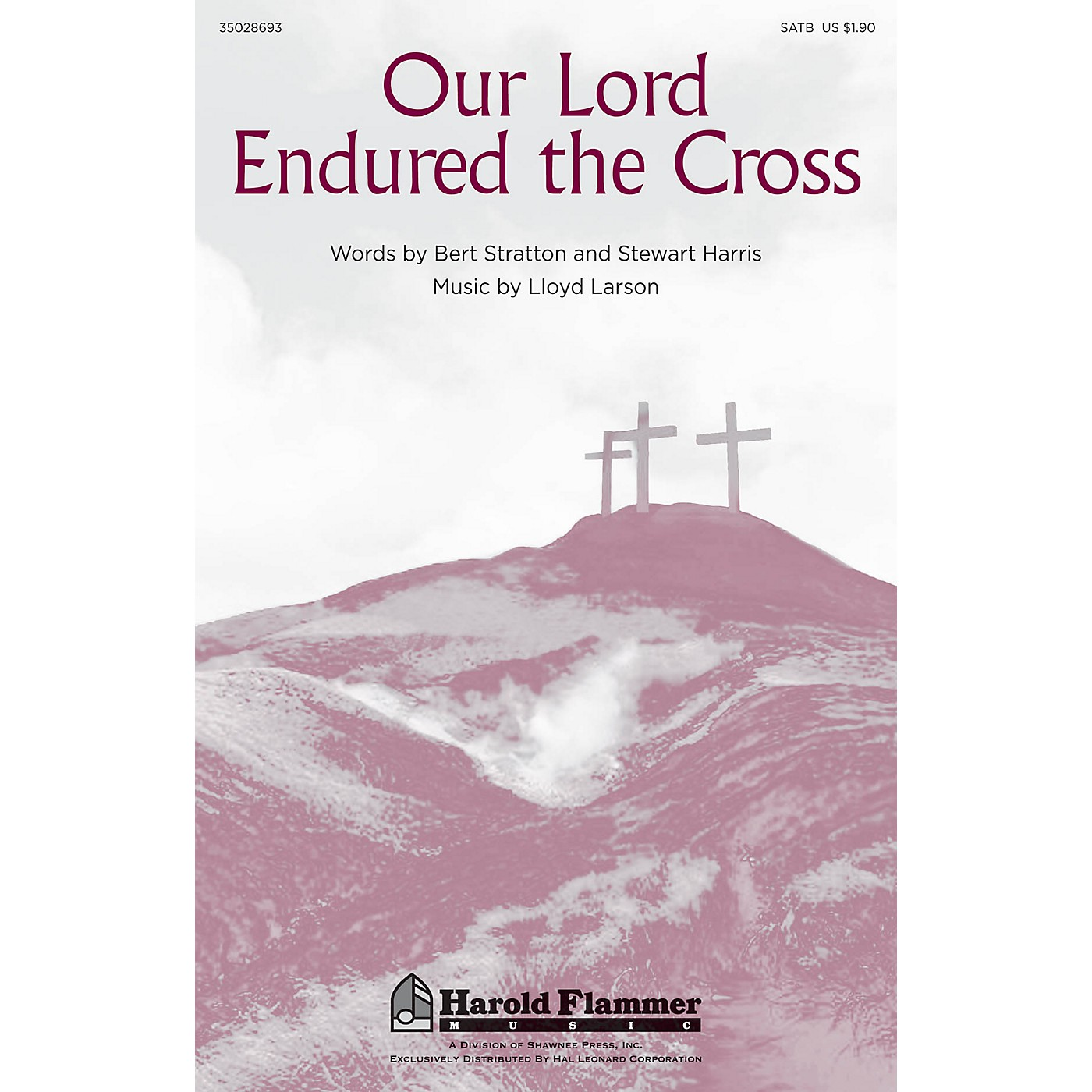 Shawnee Press Our Lord Endured the Cross SATB composed by Lloyd Larson thumbnail