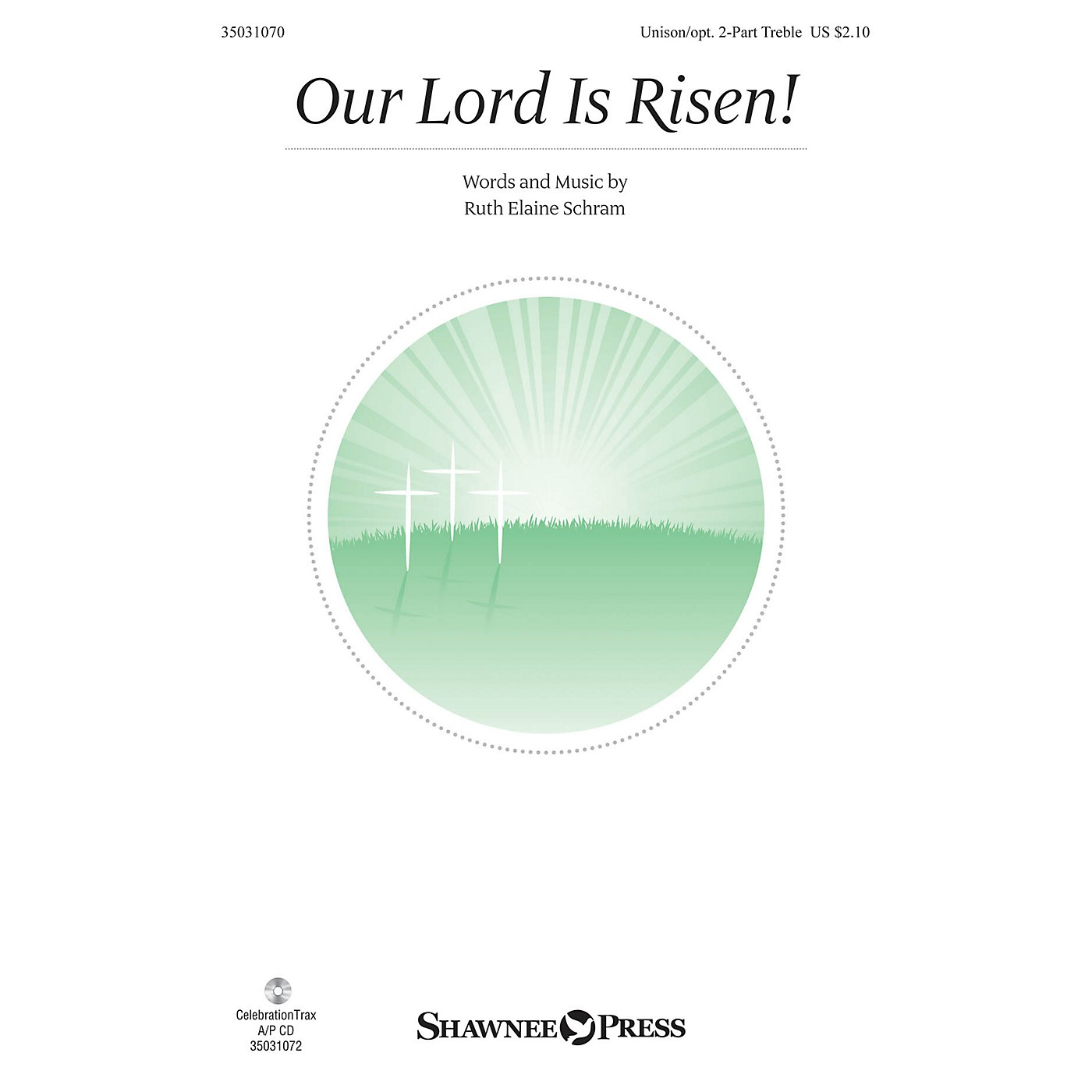 Shawnee Press Our Lord Is Risen! Unison/2-Part Treble composed by Ruth Elaine Schram thumbnail
