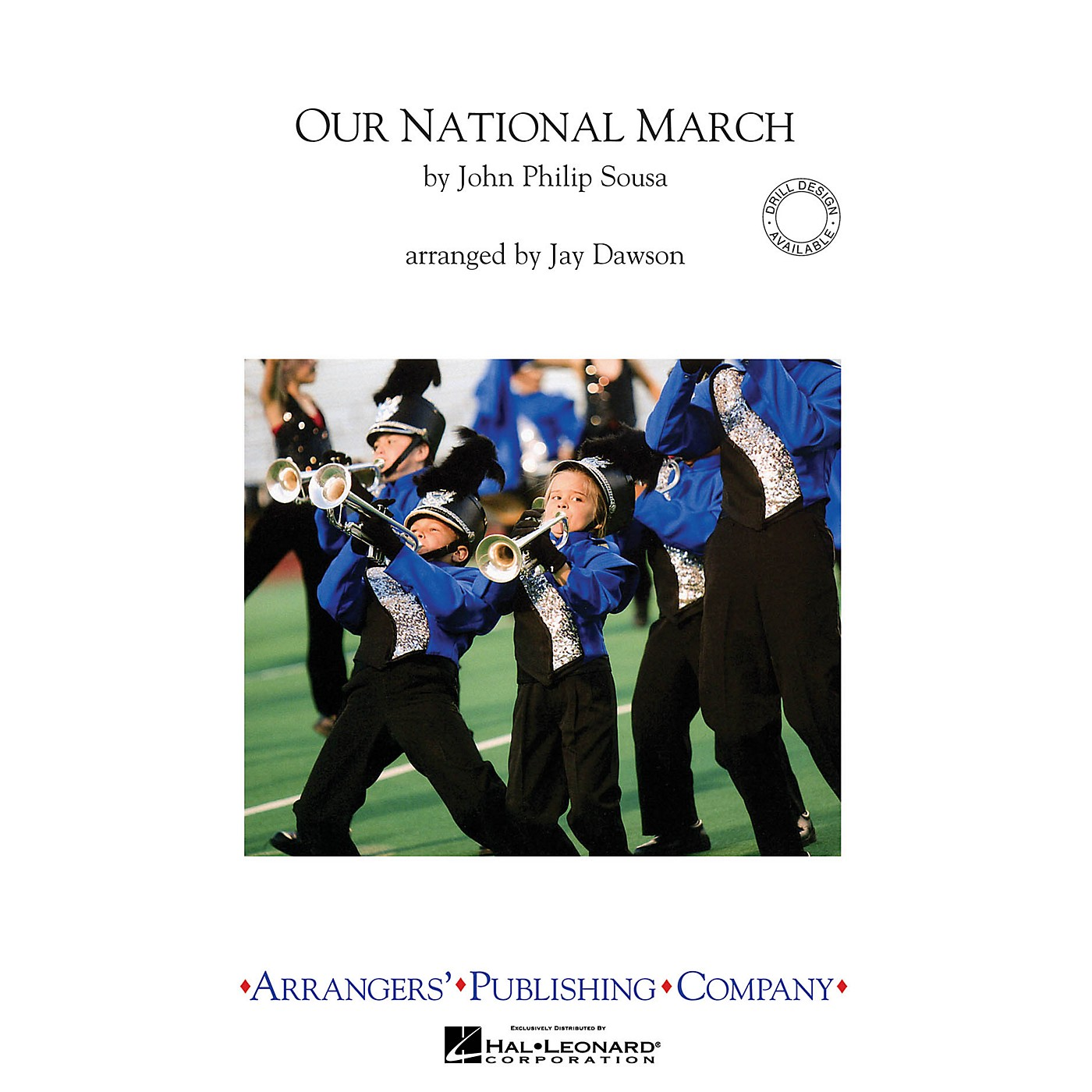 Arrangers Our National March Marching Band Level 2.5 Arranged by Jay Dawson thumbnail