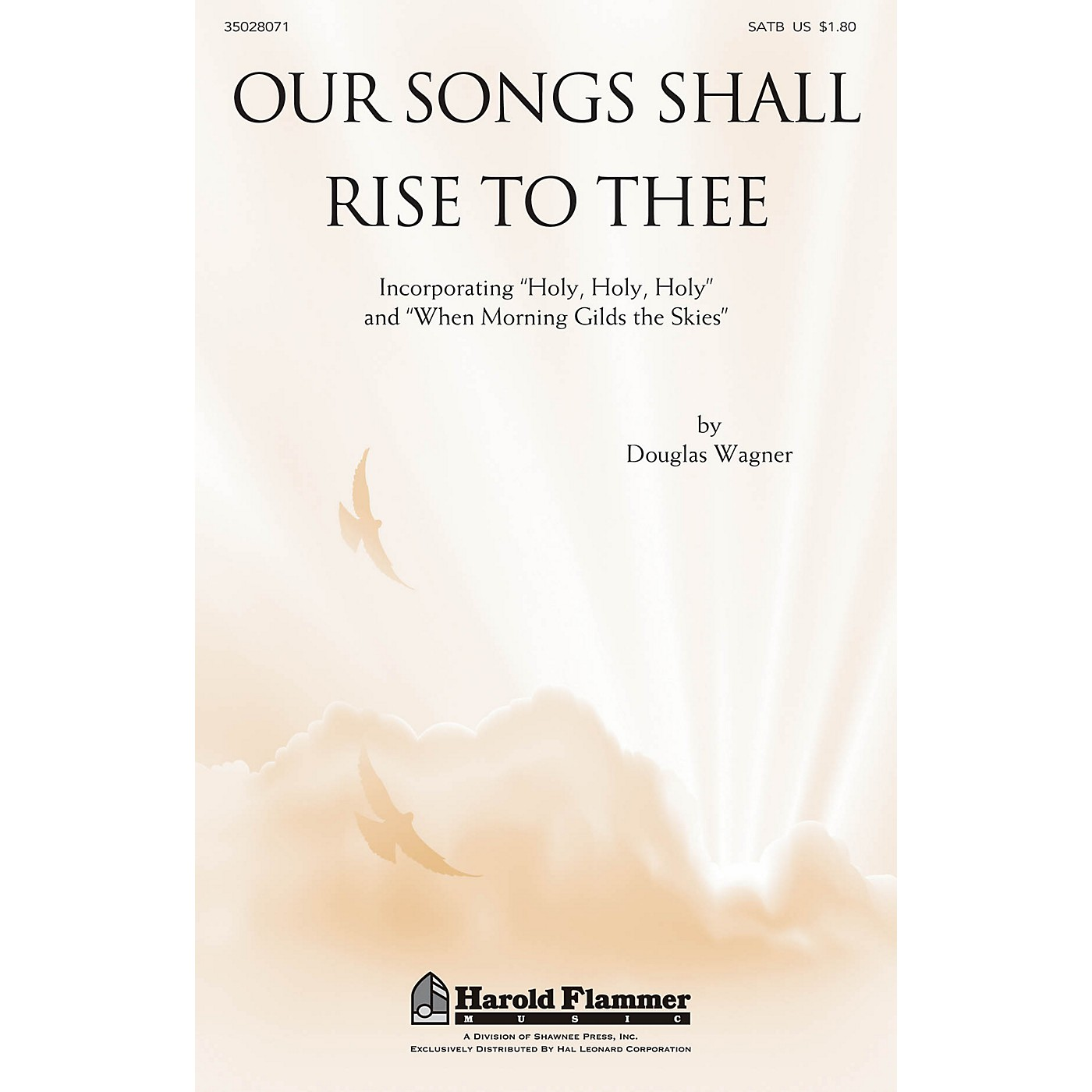 Shawnee Press Our Songs Shall Rise To Thee SATB composed by Douglas Wagner thumbnail