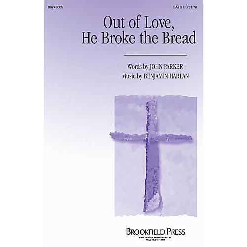 Brookfield Out of Love, He Broke the Bread SATB composed by Benjamin Harlan thumbnail