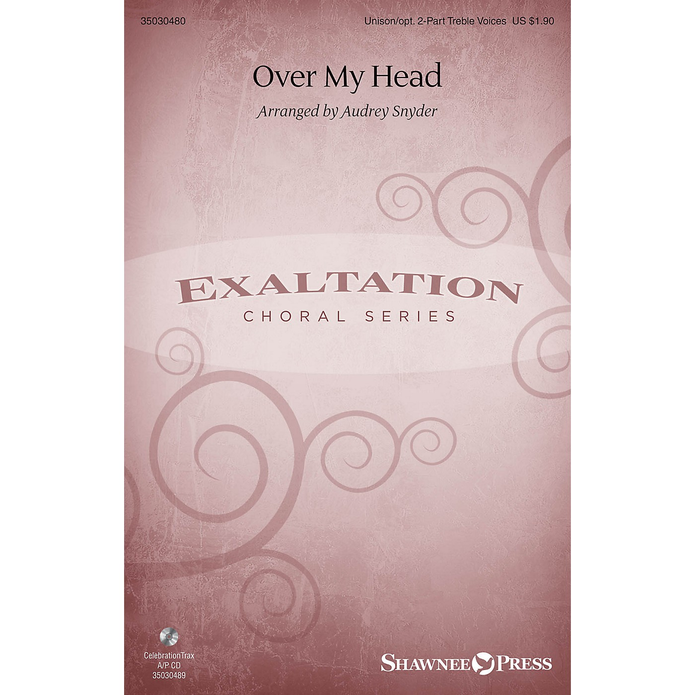 Shawnee Press Over My Head Unison/2-Part Treble arranged by Audrey Snyder thumbnail