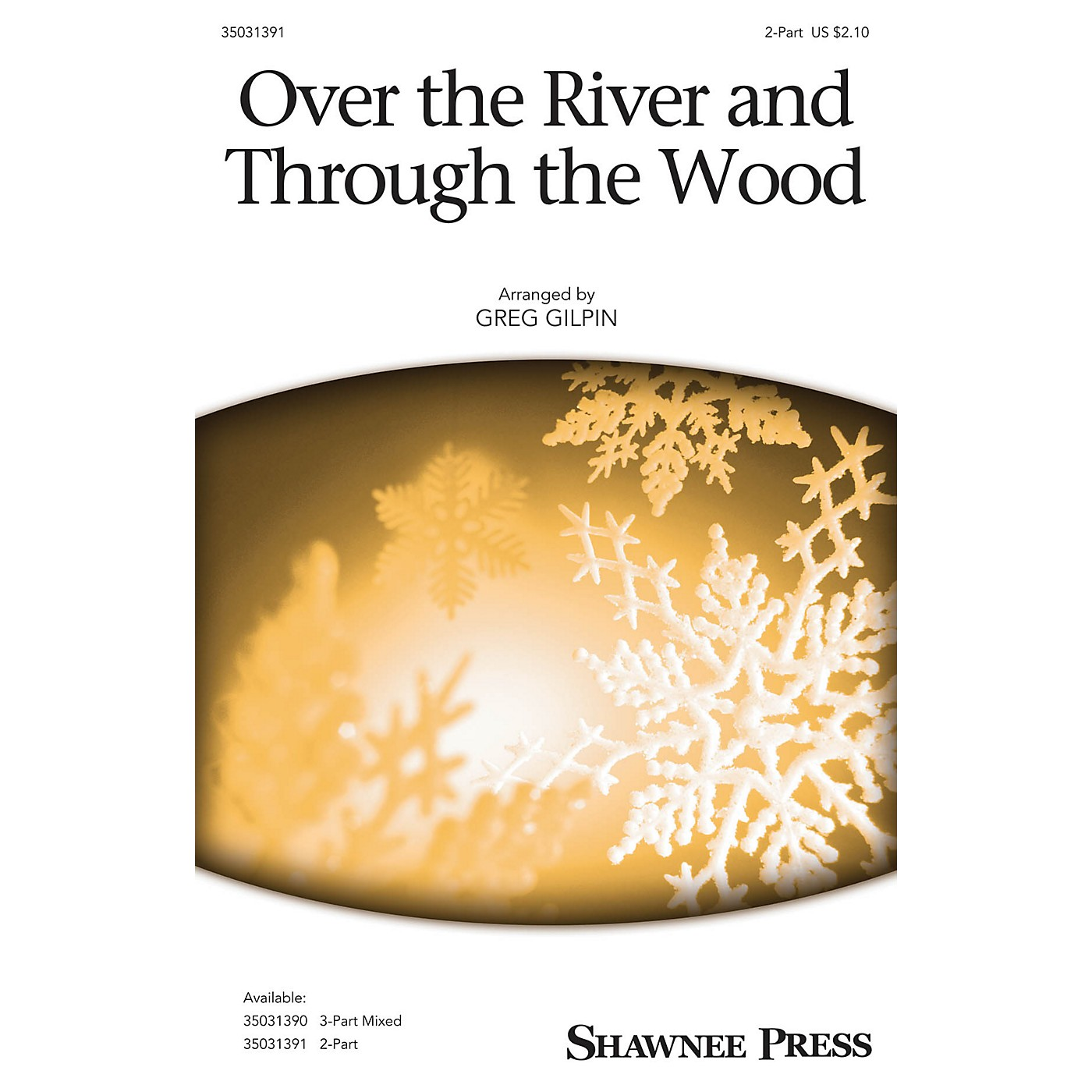 Shawnee Press Over the River and Through the Wood 2-Part arranged by Greg Gilpin thumbnail