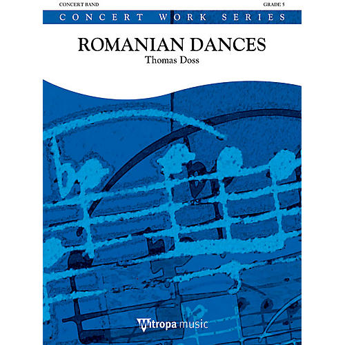 Mitropa Music Overture from Romanian Dances (Romanian Dances: Movement 1) Concert Band Level 5 Composed by Thomas Doss thumbnail