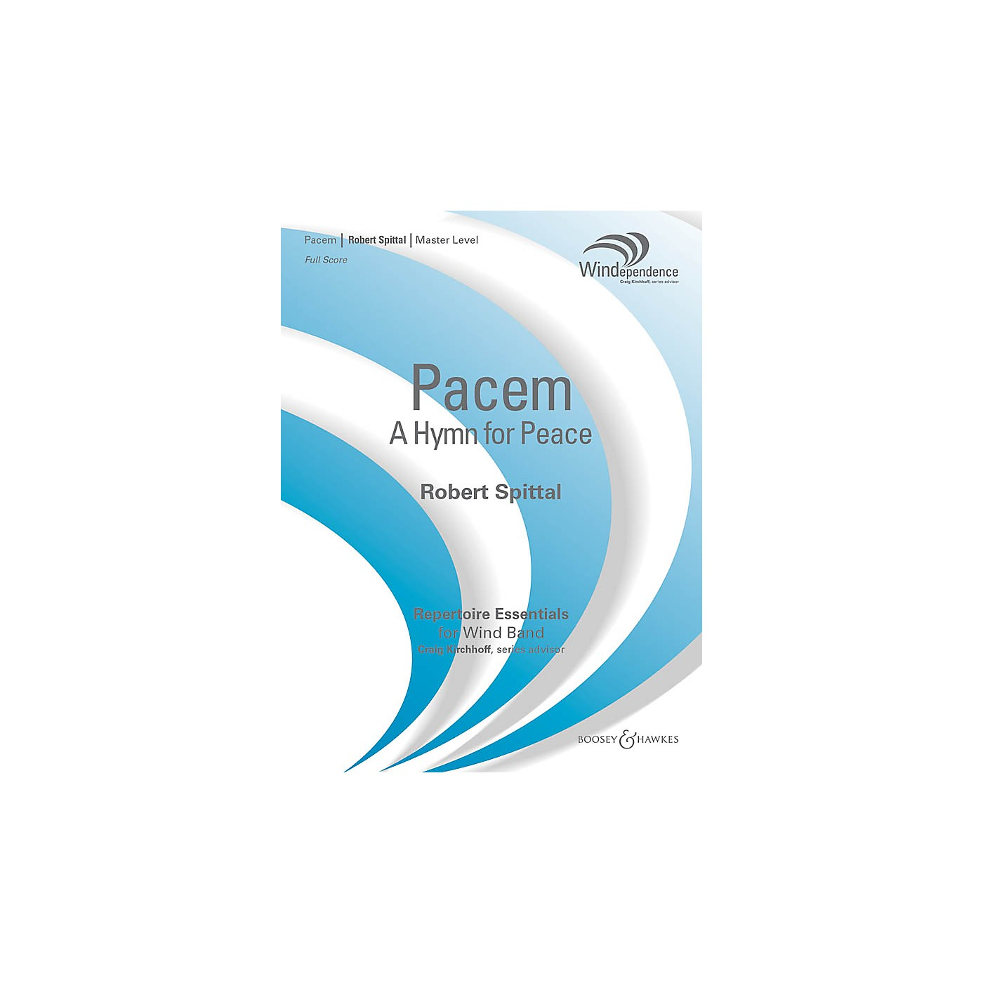Boosey and Hawkes Pacem (A Hymn for Peace) Concert Band Level 4 Composed by Robert Spittal thumbnail