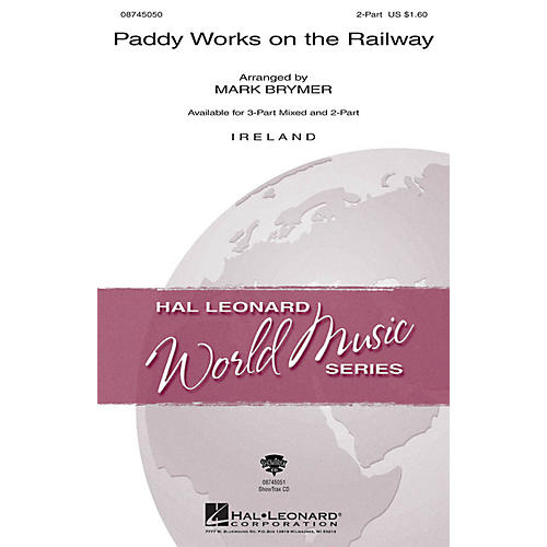 Hal Leonard Paddy Works on the Railway 2-Part arranged by Mark Brymer thumbnail