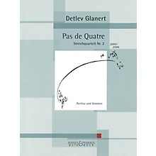 Bote & Bock Pas de Quartre Boosey & Hawkes Chamber Music Series Composed by Detlev Glanert