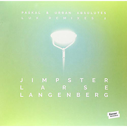 Alliance Paskal & Urban Absolutes - Lux Remixes 2 By Jimpster Larse Langenberg thumbnail