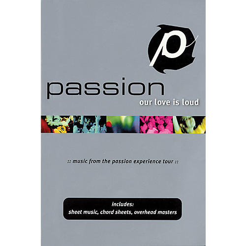 Worship Together Passion - Our Love Is Loud (Worship Together) Sacred Folio Series thumbnail