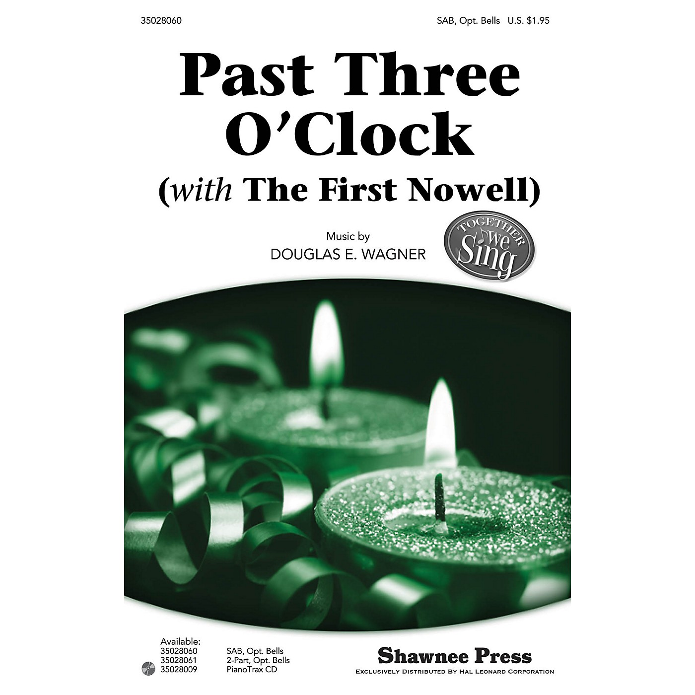 Shawnee Press Past Three O'Clock (with The First Noel) Together We Sing Series SAB Composed by Douglas E. Wagner thumbnail