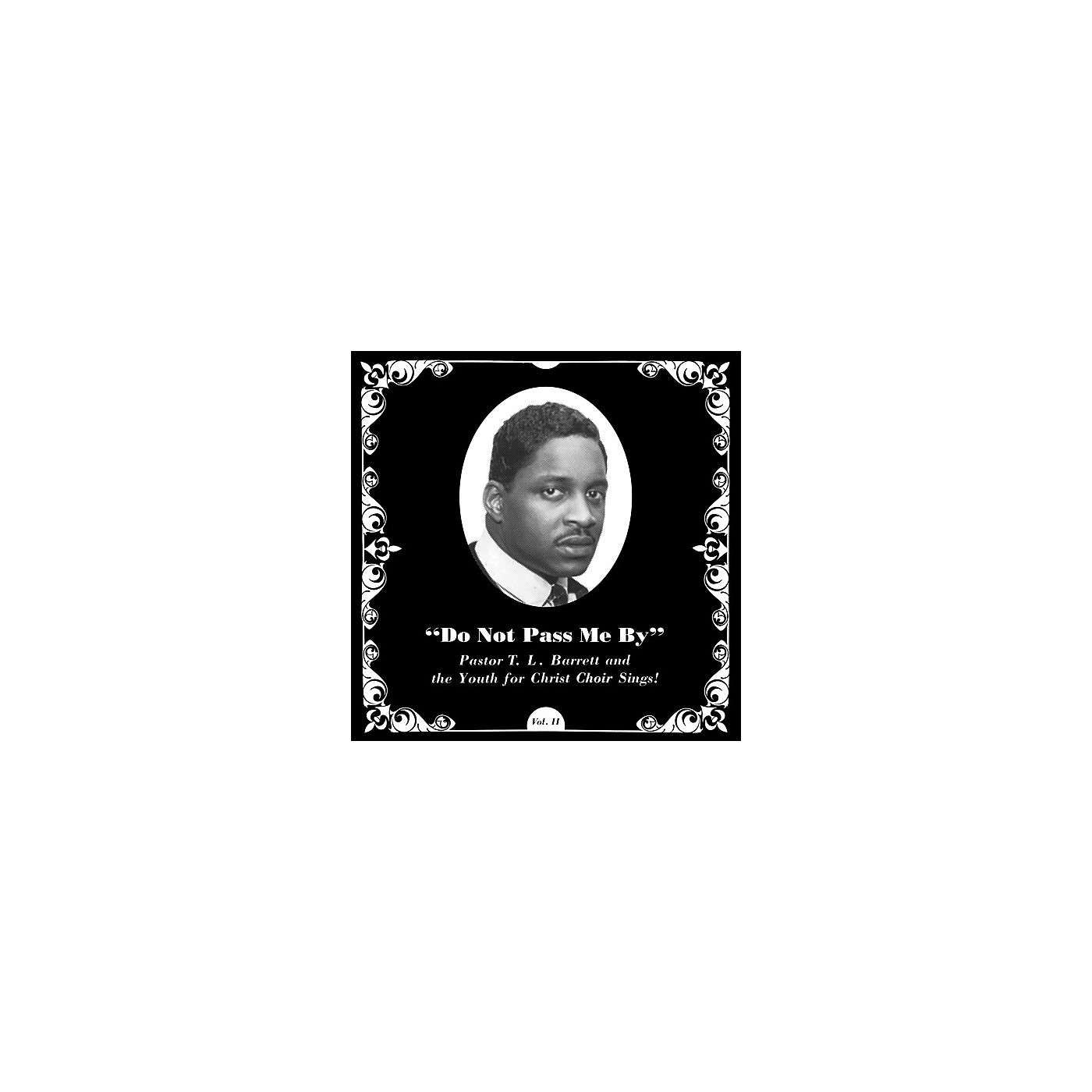 Alliance Pastor T.L. Barrett - Do Not Pass Me By Vol. Ii thumbnail