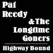 Pat Reedy - Highway Bound