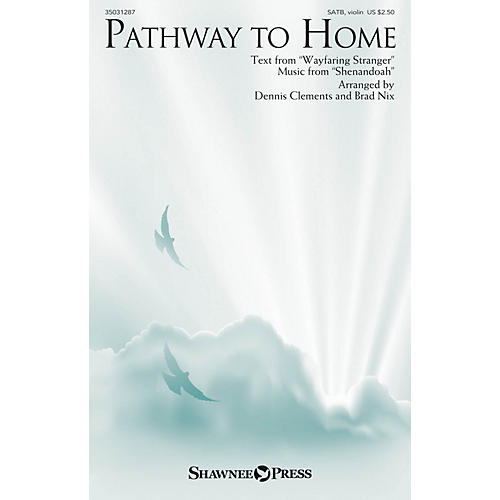 Shawnee Press Pathway to Home SATB W/ VIOLIN arranged by Dennis Clements thumbnail