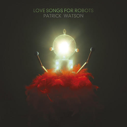 Alliance Patrick Watson - Love Songs for Robots thumbnail