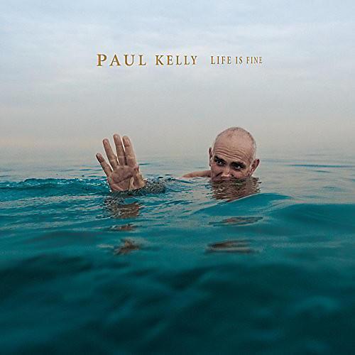 Alliance Paul Kelly - Life Is Fine thumbnail