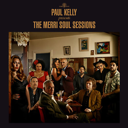 Alliance Paul Kelly - Paul Kelly Presents: The Merri Soul Sessions thumbnail