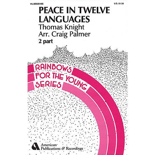Hal Leonard Peace in Twelve Languages 2-Part Arranged by Craig Palmer thumbnail