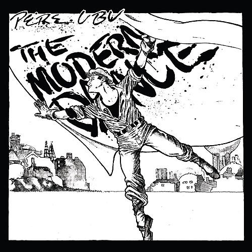 Alliance Pere Ubu - Modern Dance thumbnail