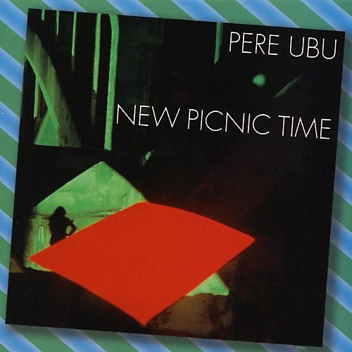 Alliance Pere Ubu - New Picnic Time thumbnail