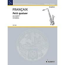 Schott Petit Quatuor pour Saxophones (Set of Parts) Schott Series  by Jean Françaix
