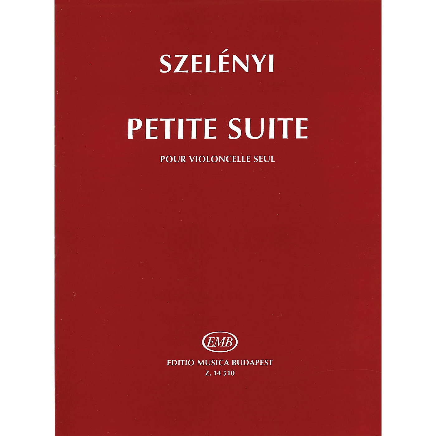 Editio Musica Budapest Petite Suite (for Solo Violoncello) EMB Series Written by István Szelényi thumbnail
