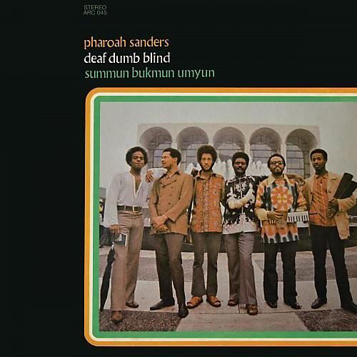 Alliance Pharoah Sanders - Deaf, Dumb, Blind (Summun, Bukmun, Umyun) thumbnail