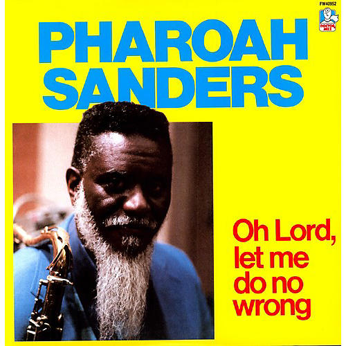 Alliance Pharoah Sanders - Oh Lord, Let Me Do No Wrong thumbnail