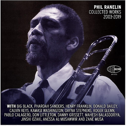 Alliance Phil Ranelin - Phil Ranelin Collected 2003-2019 thumbnail