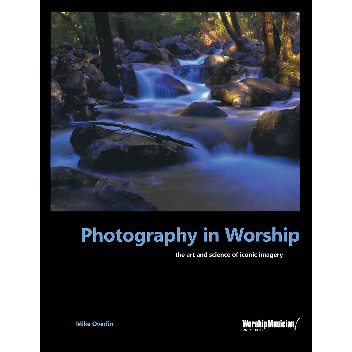 Hal Leonard Photography in Worship Worship Musician Presents Series Softcover Written by Mike Overlin thumbnail