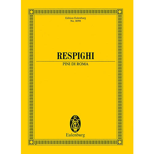 Eulenburg Pini di Roma (Pines of Rome) (Study Score) Study Score Series Softcover Composed by Ottorino Respighi thumbnail