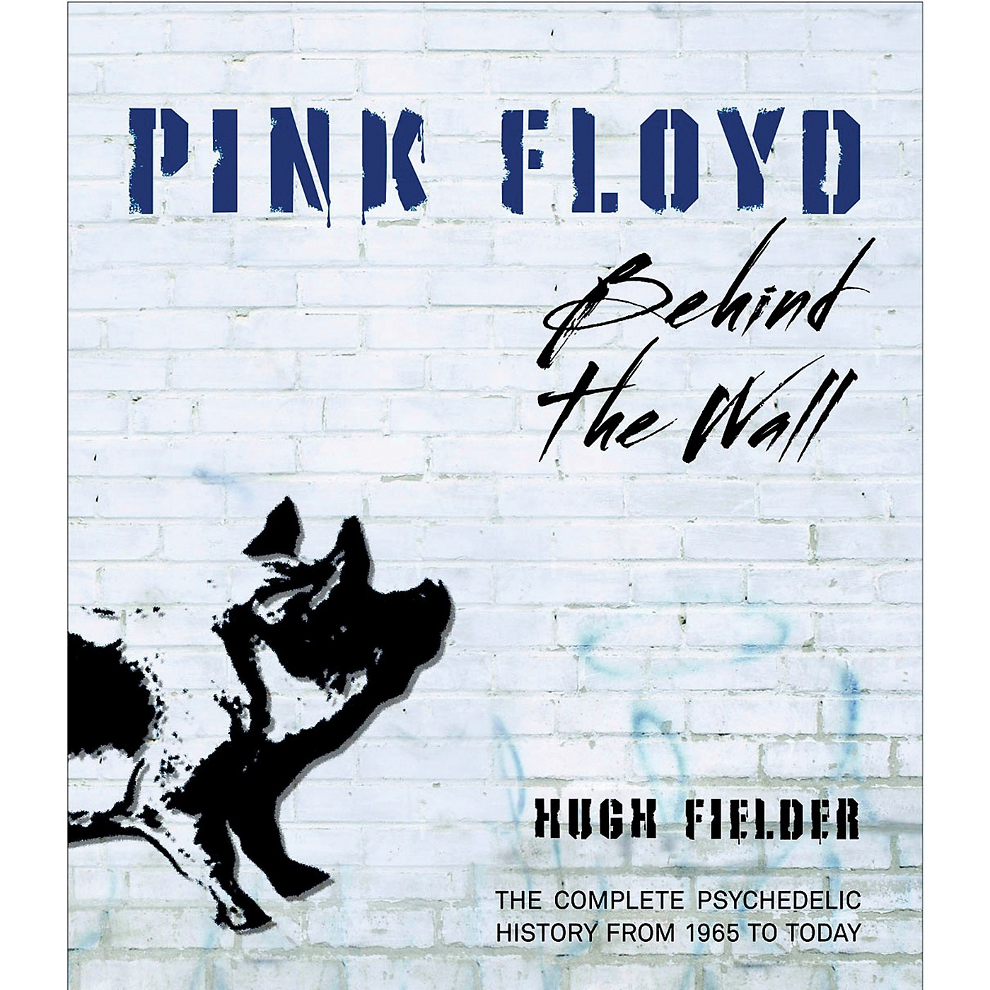 Hal Leonard Pink Floyd Behind The Wall - The Complete Psychedelic History from 1965 to Today Book thumbnail