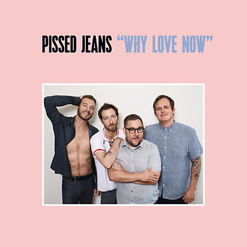 Alliance Pissed Jeans - Why Love Now thumbnail