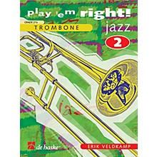 De Haske Music Play 'Em Right Jazz - Vol. 2 (Trombone) De Haske Play-Along Book Series Composed by Erik Veldkamp