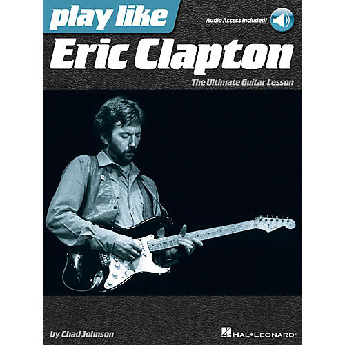 Hal Leonard Play Like Eric Clapton - The Ultimate Guitar Lesson Book with Online Audio Tracks thumbnail