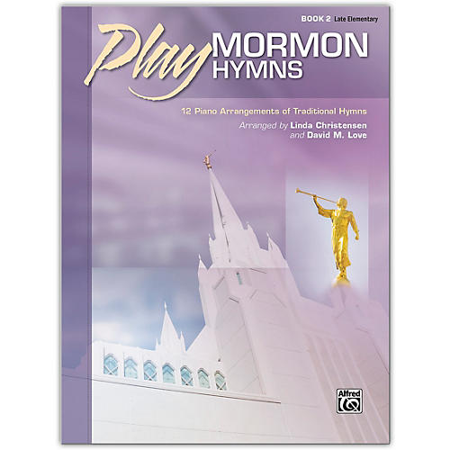 Alfred Play Mormon Hymns, Book 2 Late Elementary thumbnail